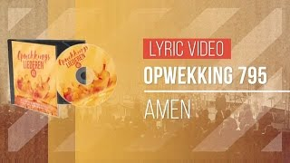 Download Opwekking 795 - Amen - CD40 (lyric ) MP3 song and Music Video
