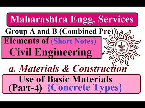 Maharashtra Engineering Services | Use of Basic Materials (Part-4) | Concrete Types