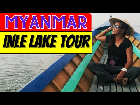 Myanmar Travel: Inle Lake Boat Tour
