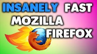 How to make Mozilla Firefox SUPER FAST!
