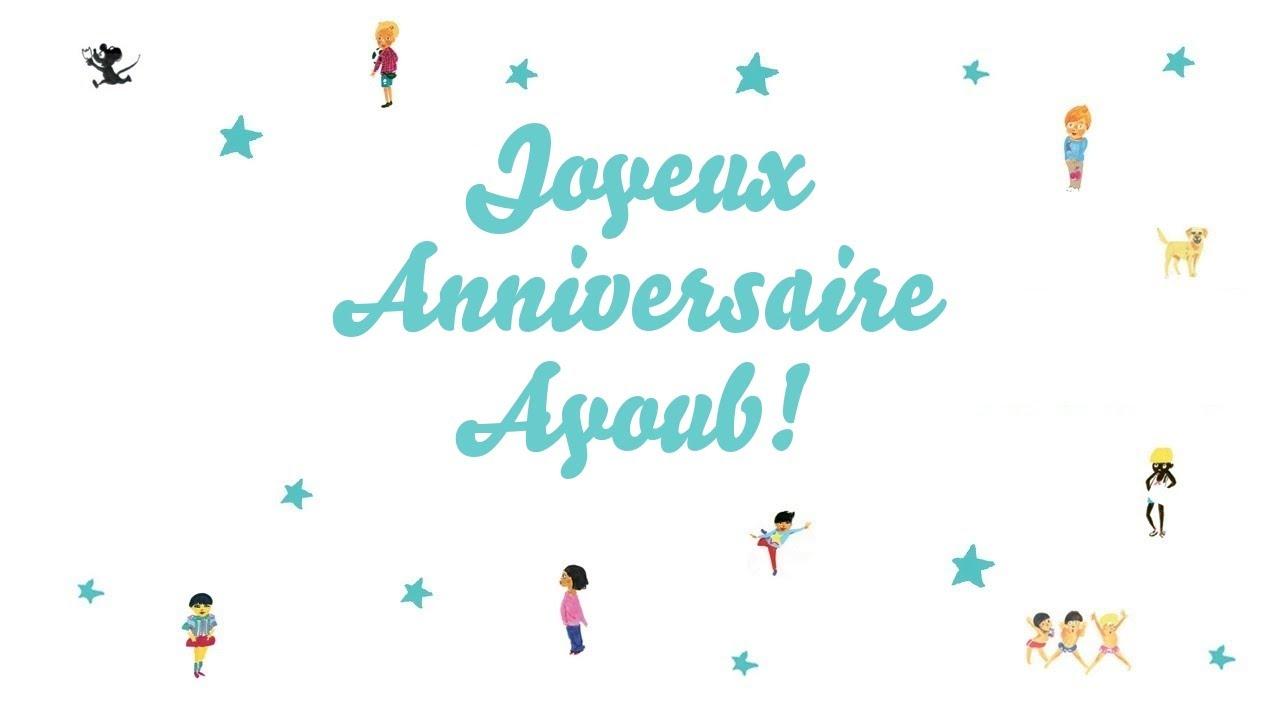Joyeux Anniversaire Ayoub Youtube