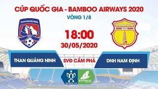 Trực tiếp | Than Quảng Ninh - DNH Nam Định | Cúp Quốc gia - Bamboo Airways 2020 | NEXT SPORTS