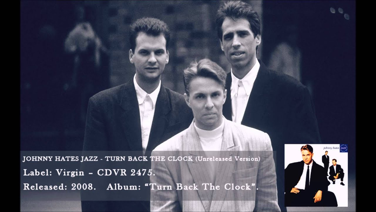 Johnny Hates Jazz - Turn Back The Clock   Releases   Discogs