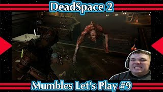 The Monsters Keep Coming! - DeadSpace 2 - Mumbles Let