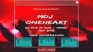 MDJ OneHeart - Block Is Hot (Hard Mix 2019)
