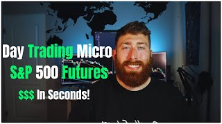 How to Day Trade Micro E-Mini S&P 500 Futures   Extremely Fast