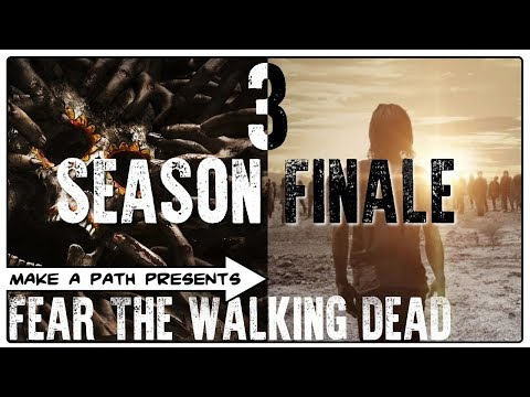 FEAR THE WALKING DEAD SEASON 3 FINALE AFTER SHOW REVIEW
