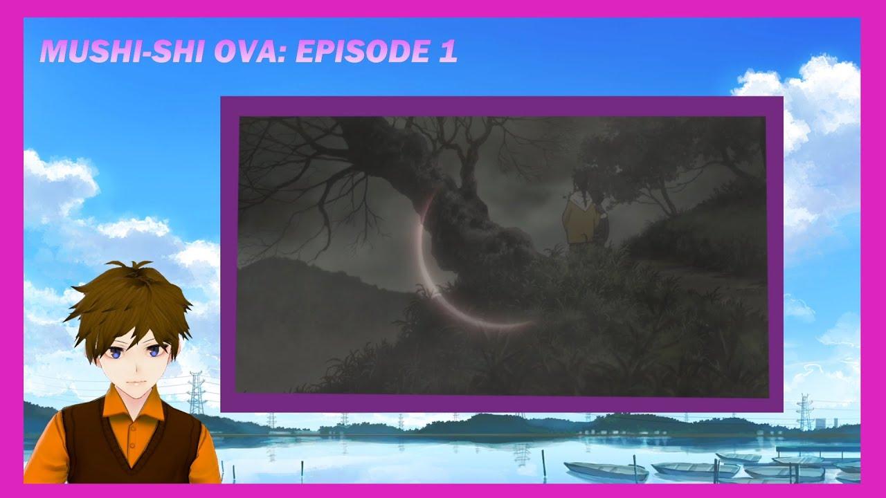 Download Mushi-Shi OVA: Episode 1 BLIND REACTION