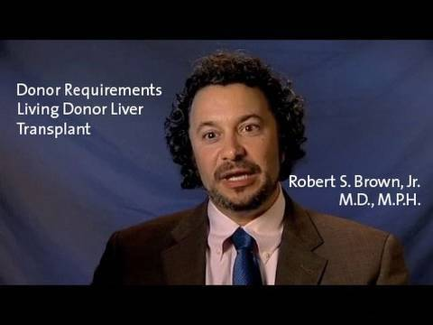 Donor Requirements - Living Donor Liver Transplants - Dr. Robert S. Brown