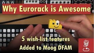 5 top features added to Moog DFAM: This is why Eurorack is AWESOME