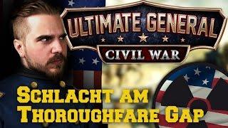 Ultimate General: Civil War - #014: Schlacht am Thoroughfare Gap ☢ [Lets Play - Deutsch]