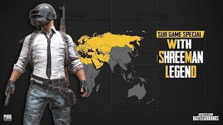 SUB GAME SPECIAL ll PUBG MOBILE ll WITH SHREEMAN LEGEND