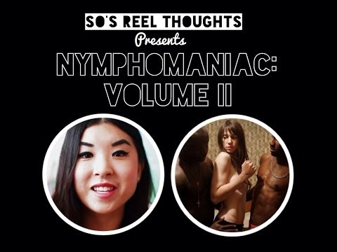 Nymphomaniac: Volume II (2014) Film Review