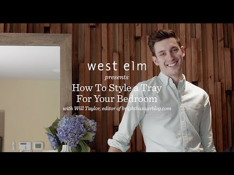How To Style A Tray For Your Bedroom | Will Taylor + west elm