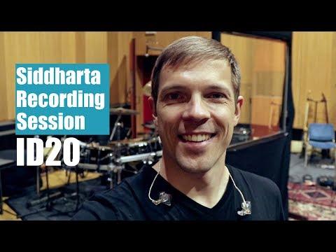 Siddharta ID20 Recording Session
