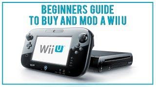 Beginners Guide to Buy and Mod a WII U in 2019