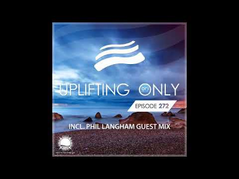 Ori Uplift - Uplifting Only 272 with Phil Langham