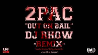 "2PAC "" Out on Bail"" New Remix Westcoast ~ Dj RhoW 2013"