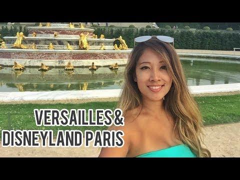 Europe Travel Vlog: Days 3-5 | Versailles + Eiffel Tower at Night + Disneyland Paris!