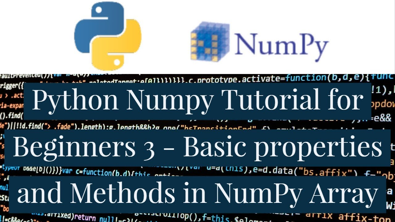 Python Numpy Tutorial for Beginners 3 - Basic properties and Methods in  NumPy Array