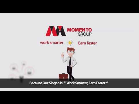 MOMENTO GROUP  Work Smarter .... Earn Faster