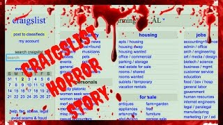 CRAIGSLIST TRUE HORROR STORY TO KEEP YOU UP AT NIGHT (DYLAN FROM