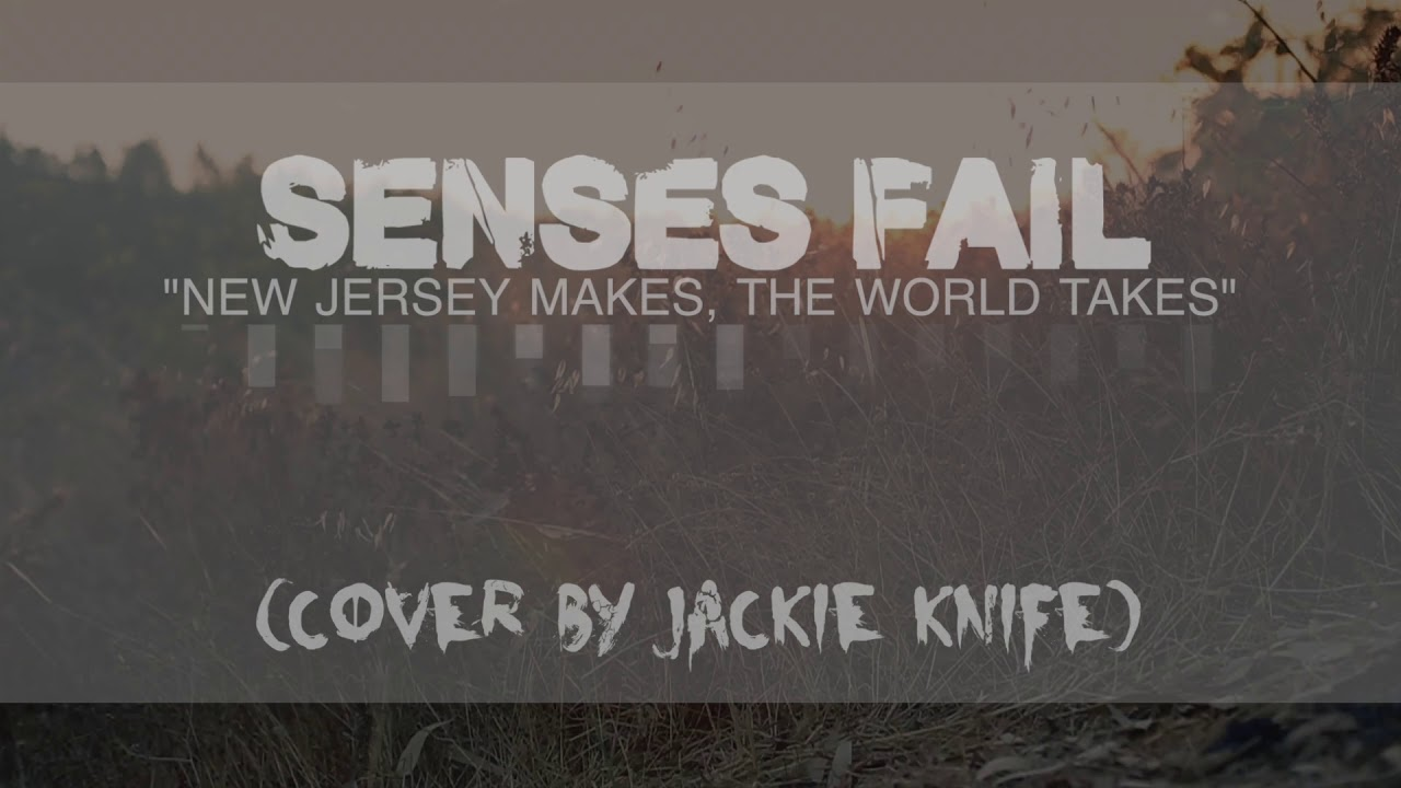 senses-fail-new-jersey-makes-the-world-takes-cover-by-jackie-knife-jackie-knife