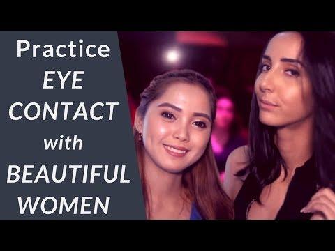 Practice Eye Contact With Beautiful Women