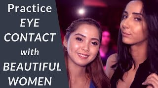Practice Eye Contact With Beautiful Women
