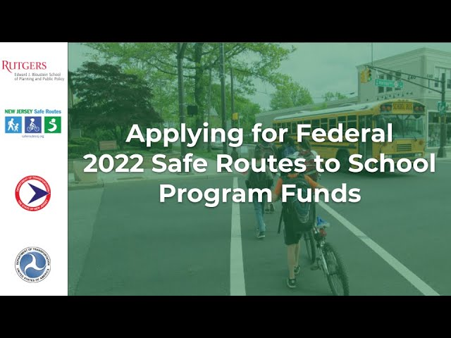 6.15.21 Applying for Federal 2022 Safe Routes to School Program