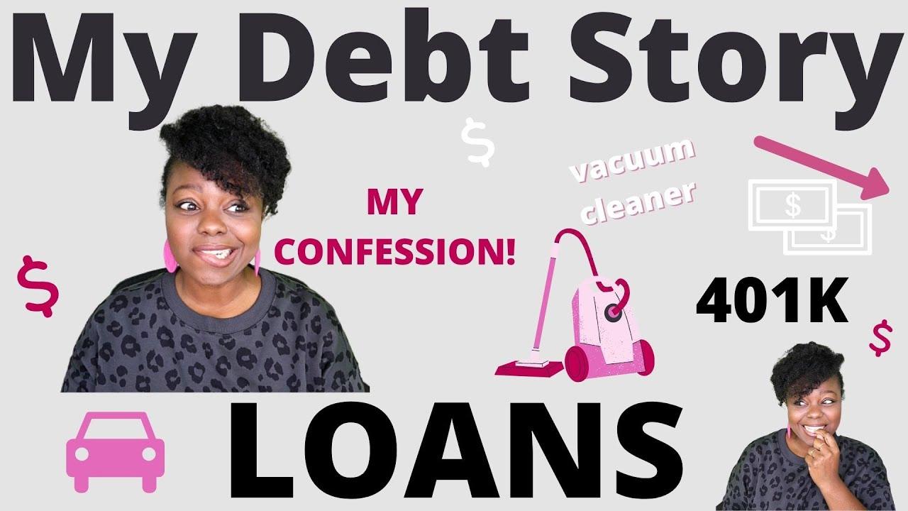 DEBT STORY - LOANS   Debt Free Journey   Debt Payoff   Pay Off Debt   Debt Confession 2020   Debt