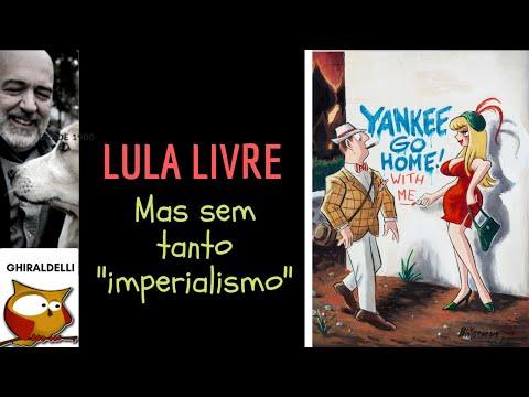 """""""LULA LIVRE"""". Sim, mas sem tanto """"imperialismo""""."""