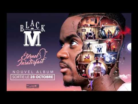 Black M - Eternel Insatisfait (Full Album 28 Octobre 2016)