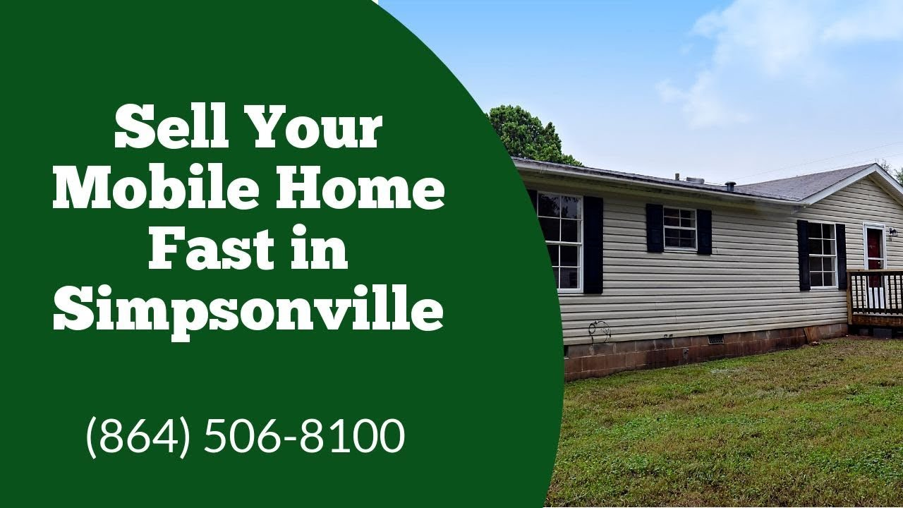 We Buy Mobile Homes Simpsonville - CALL 864-506-8100