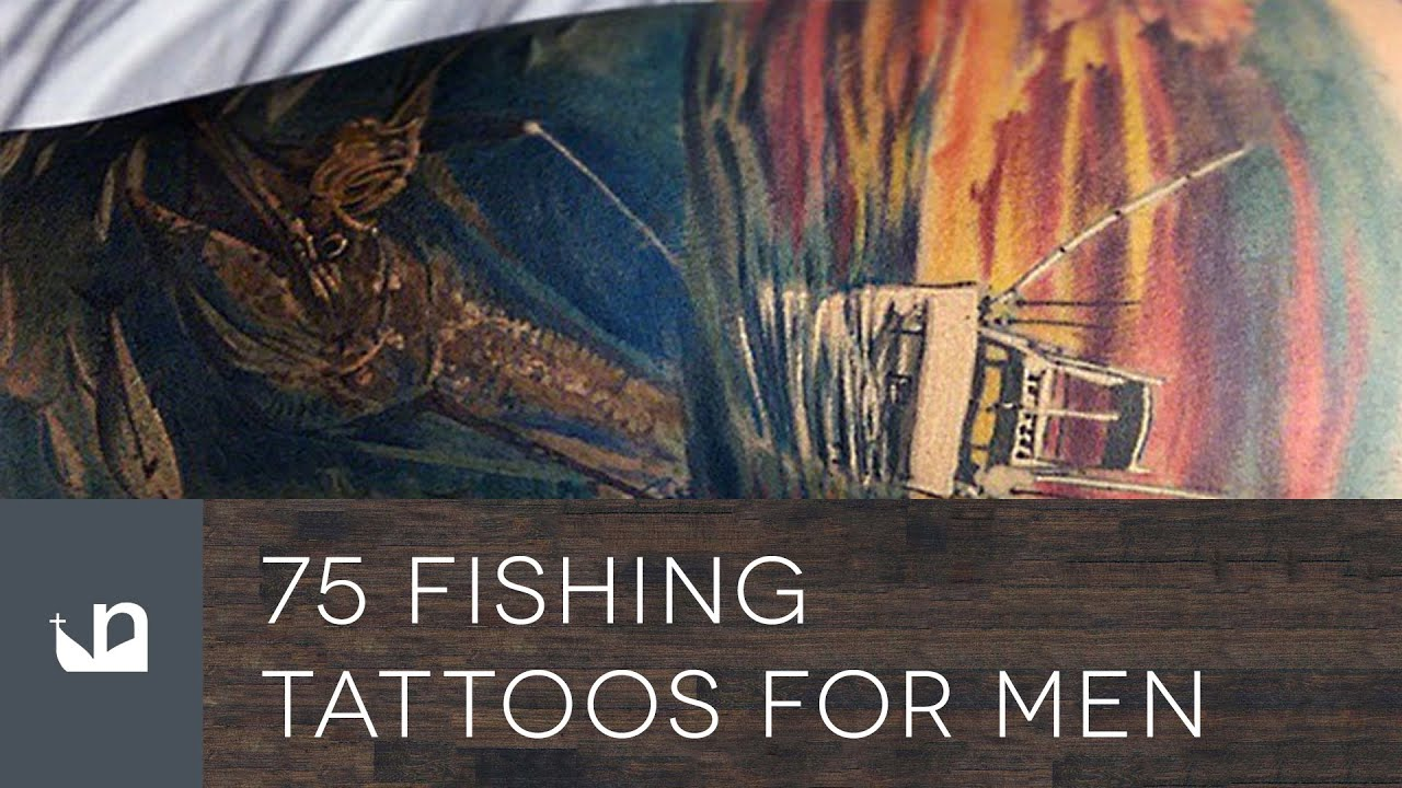 75 Fishing Tattoos For Men Youtube