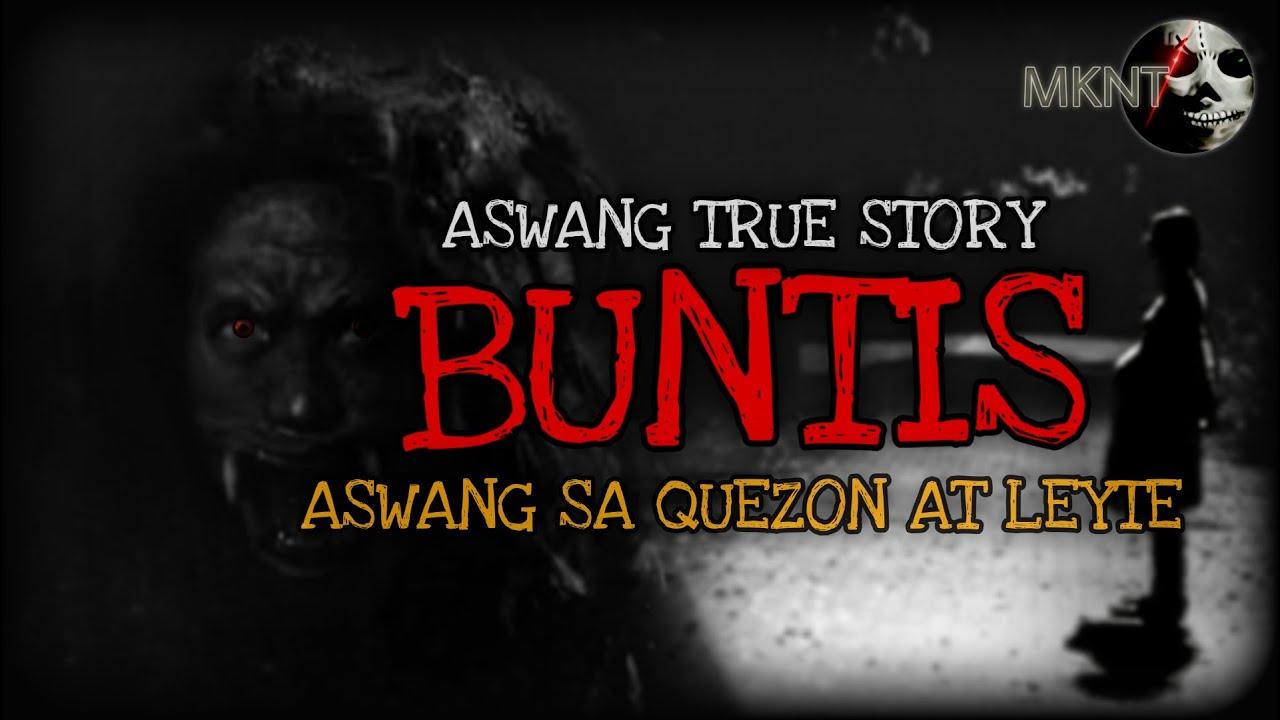 BUNTIS | Kwentong Aswang | Quezon | Leyte | TRUE STORY