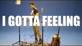 Black Eyed Peas - I Gotta Feeling (violin/guitar/vocal/looping)