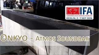 IFA 2016: Onkyo LS7200 - 3D Soundbar (Dolby Atmos) - Hands on