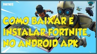 HOW TO DOWNLOAD AND INSTALL FORTNITE ON ANDROID ORIGINAL APK