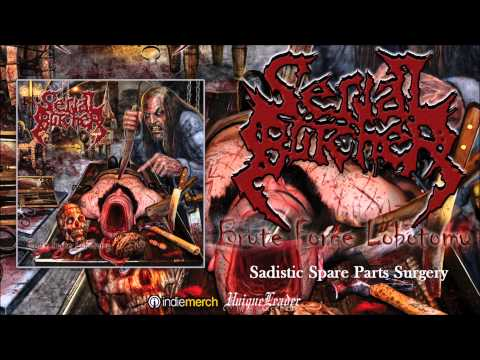 Serial Butcher-Sadistic Spare Parts Surgery(Official)