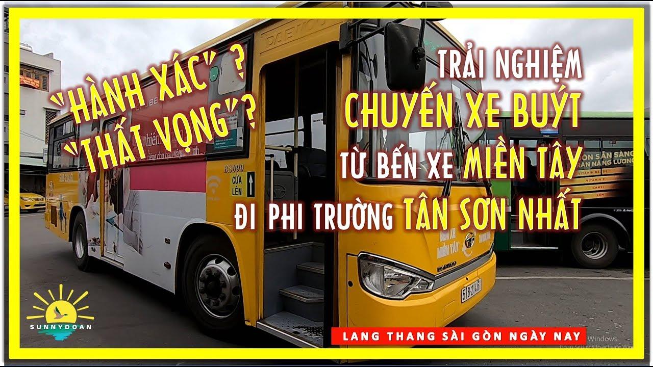 Trải nghiệm Chuyến Xe Buýt (Bus) từ Bến xe Miền Tây đi Phi trường Tân Sơn Nhất | lang thang sài gòn