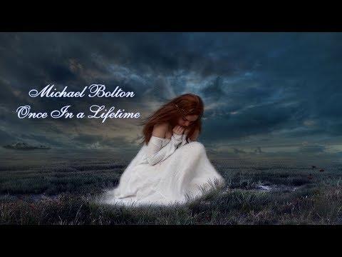 Michael Bolton - Once In A Lifetime HD (Tradução)