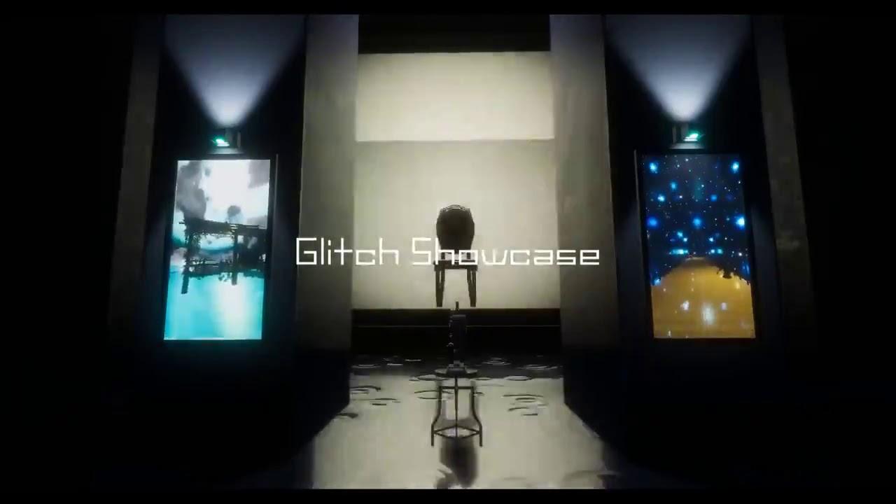Glitch Showcase