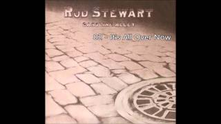 Watch Rod Stewart Its All Over Now video