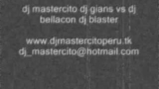 DJ Mastercito DJ GianS vs DJ bellacon dj blaster