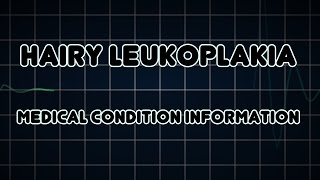 Hairy leukoplakia (Medical Condition)