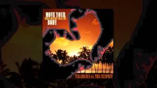MOVE YOUR BODY (Erich Milenov Vocal Mix)   Talamanca vs  Tha Suspect