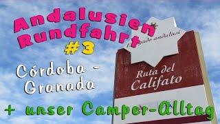 ANDALUSIEN RUNDFAHRT #3 | Ruta del Califato + unser Camper-Alltag