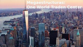 Megaestructuras: One World Trade Center - (Septiembre 2015) Completado
