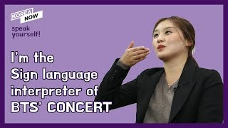 BTS' Seoul Concert Sign Language Interpreter? That's me!